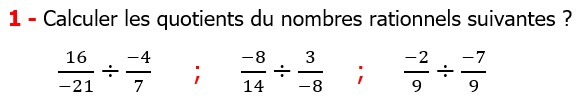 Exercices corriges cours mathématique les nombres rationnels le produit et le quotient maths 4éme Calculer les quotients des nombres rationnels suivants